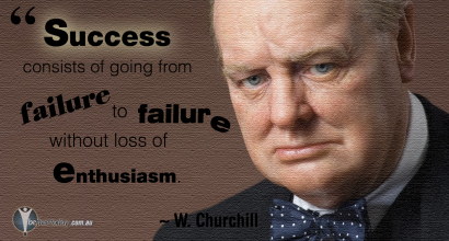 Success consists of going from failure to failure without loss of enthusiasm. W. Churchill